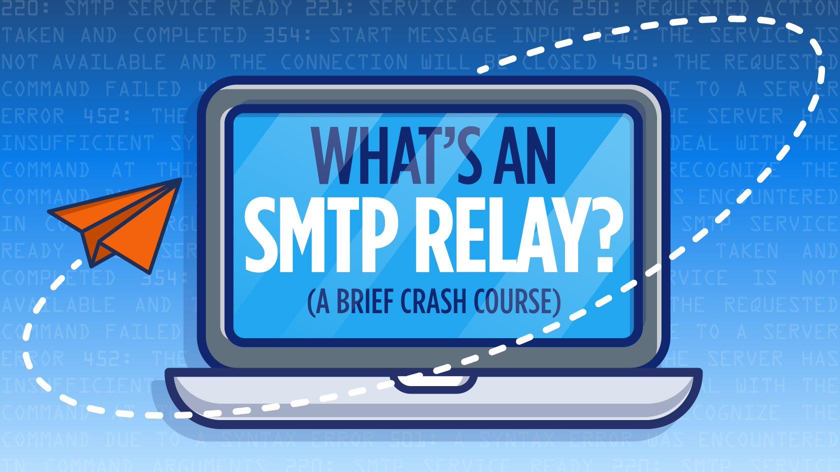 What's An SMTP Relay? [A Brief Crash Course]