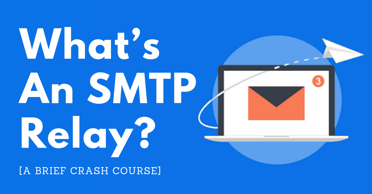 What is SMTP relay? [A Brief Crash Course]