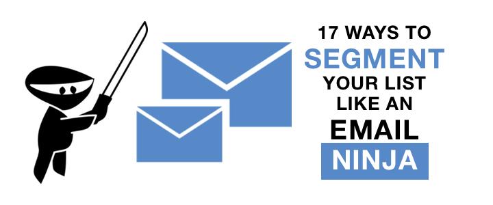 17 ways to segment your list like a ninja
