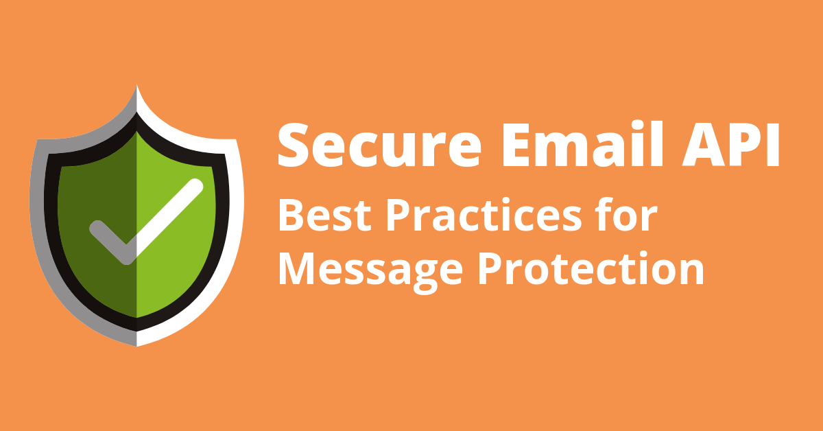Secure Email API: Best Practices for Message Protection