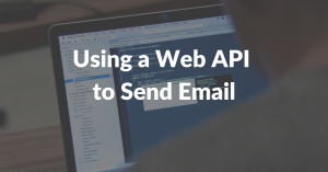 How to Use a Web API to Send Email