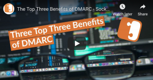Top 3 Benefits of DMARC