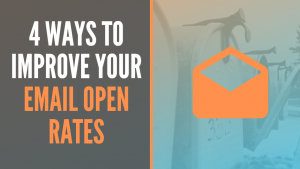 How to Improve Email Open Rates [Top 4 Tips and Tricks]