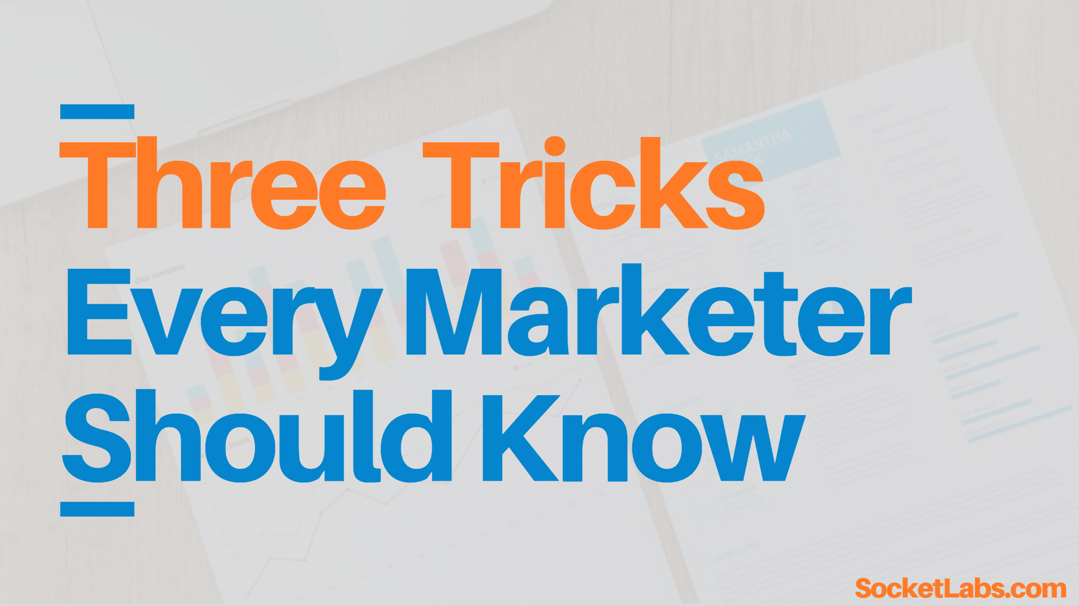 Three Marketing Tricks for the Modern Marketer