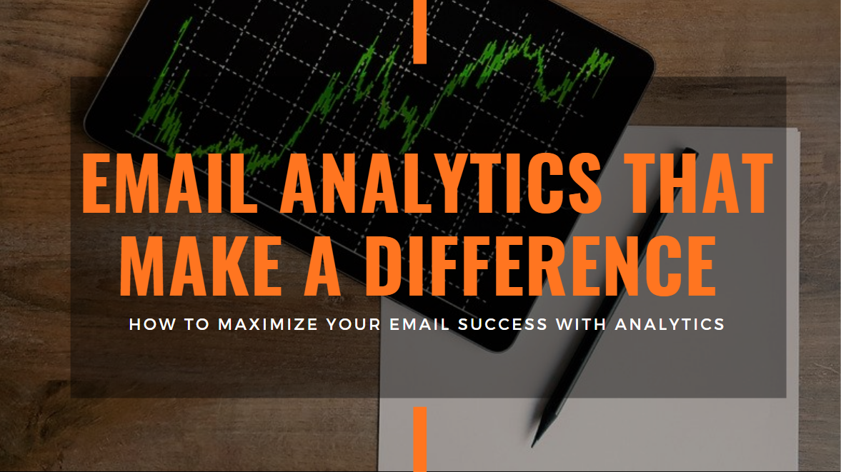 Email Campaign Analytics That Make a Difference