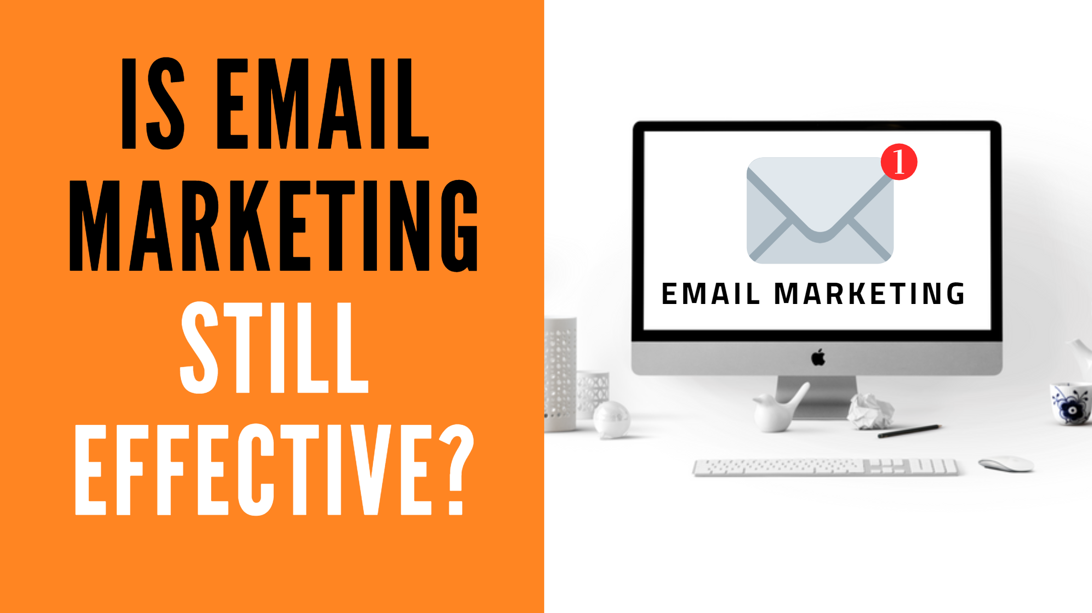 Is Email Marketing Effective?