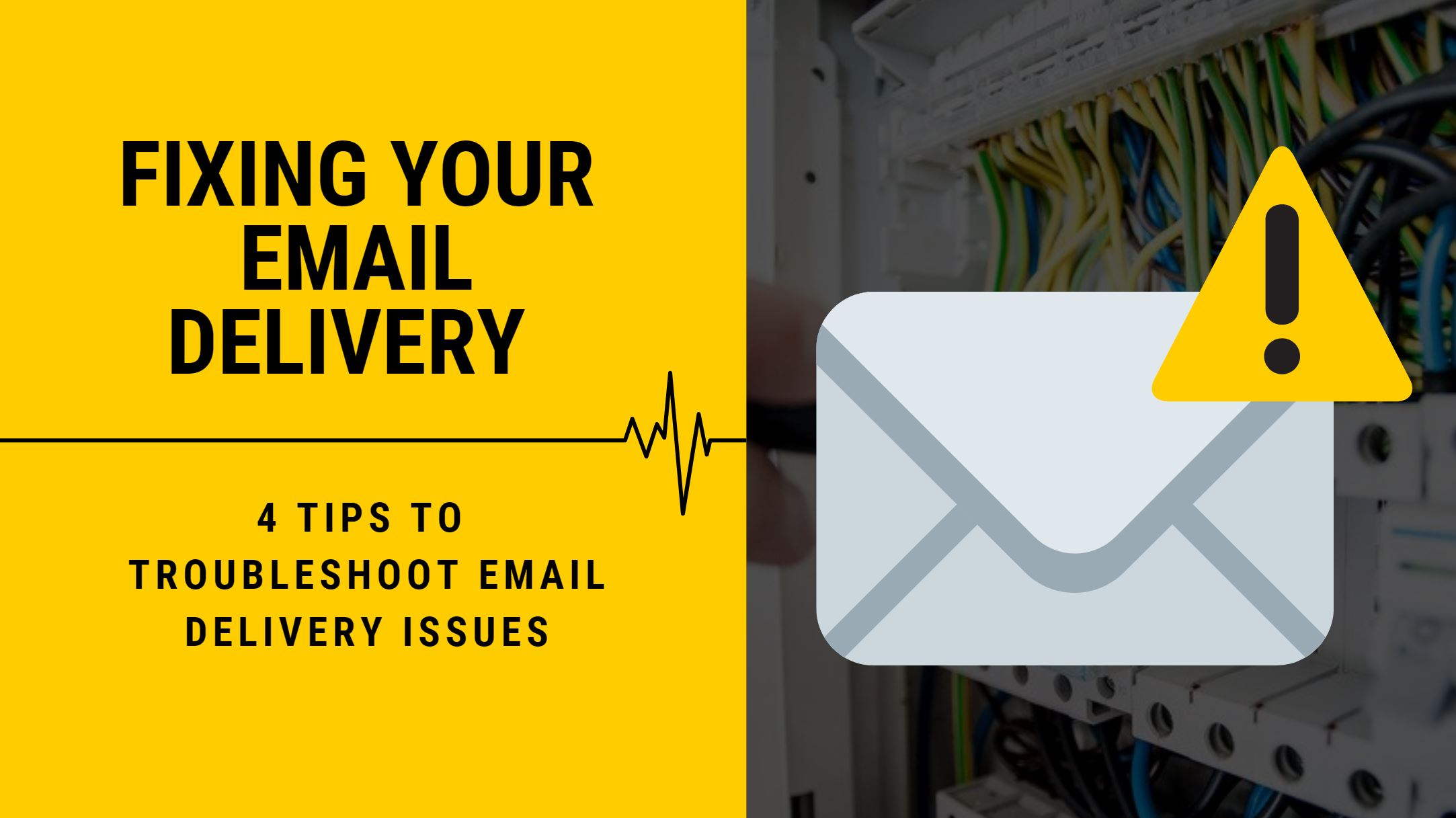 Troubleshooting Email Delivery Issues: 4 Tips To Get Back On Track, Fast