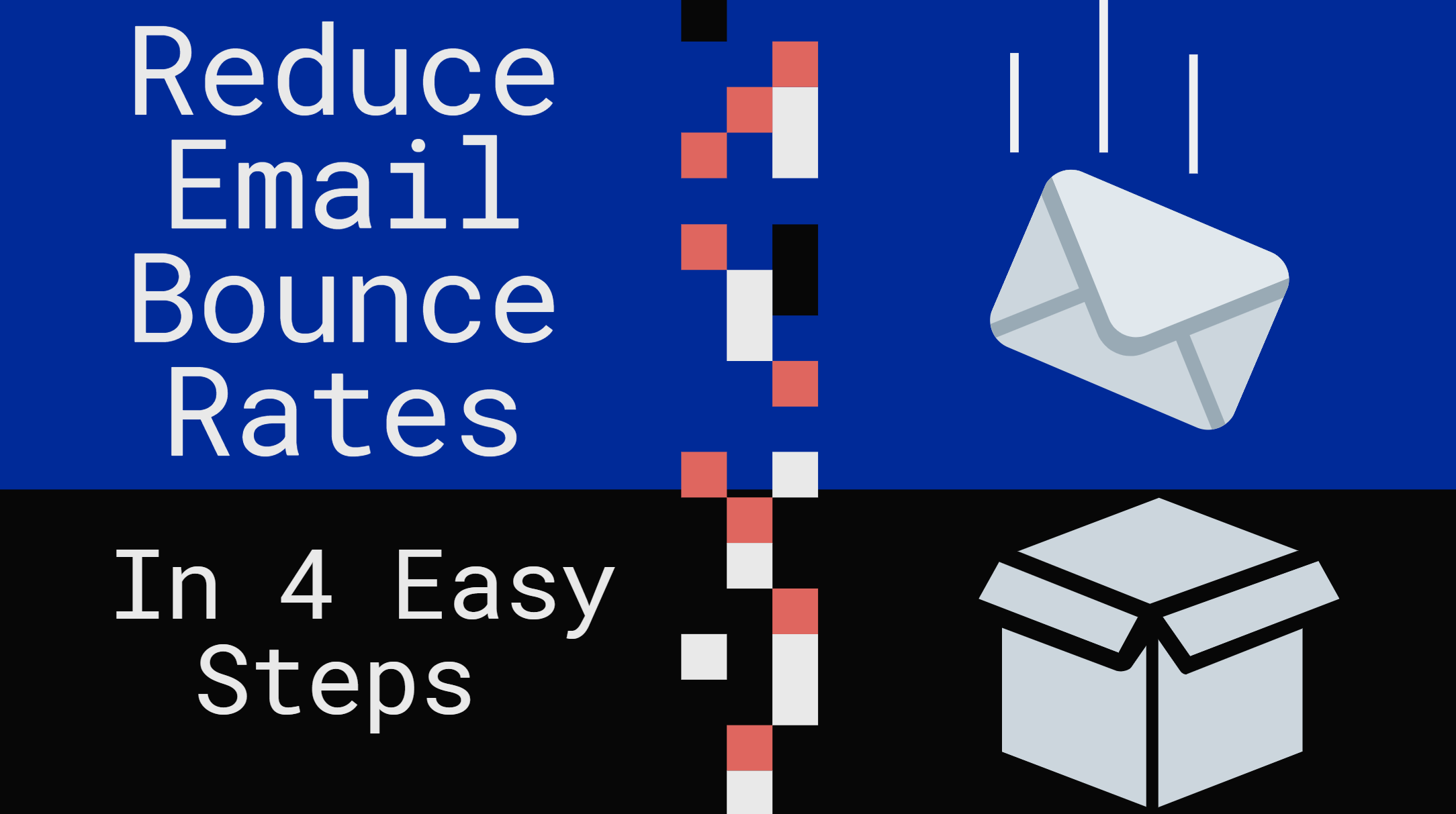 How To Reduce Email Bounce Rates [4 Easy Steps]