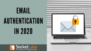 Email Authentication In 2020