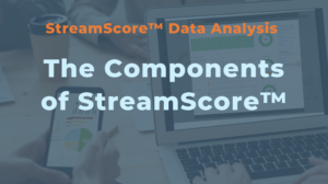 The Components of StreamScore™