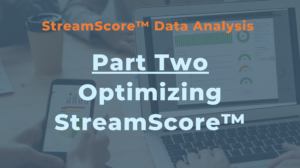 Optimizing StreamScore™
