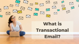 What is Transactional Email? [With Examples]