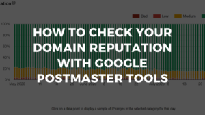 How to Check Your Domain Reputation with Google Postmaster Tools
