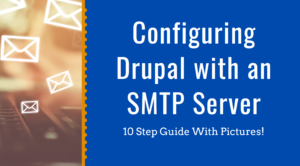 How to Configure Drupal With An SMTP Server